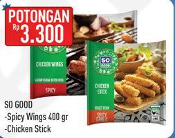 Promo Harga SO GOOD SO GOOD Spicy Wing 400gr/Chicken Stick  - Hypermart