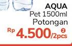 AQUA Air Mineral per 2 botol 1500 ml Harga Promo Rp-4.500, Syarat dan ketentuan berlaku