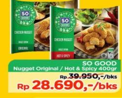 Promo Harga SO GOOD Chicken Nugget Original, Hot Spicy 400 gr - TIP TOP