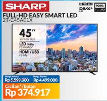 "SHARP 2T-C45AE1X Full-HD Easy Smart 3.0 45""  Diskon 20%, Harga Promo Rp4.499.000, Harga Normal Rp5.599.000, Cicilan Rp374.917/bln. S&K berlaku."