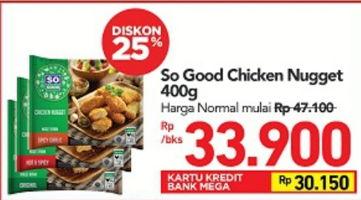 Promo Harga SO GOOD Chicken Nugget 400 gr - Carrefour