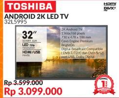 "Promo Harga TOSHIBA 32L5995 | LED TV 32""  - Courts"