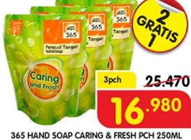 Promo Harga 365 Hand Soap Caring Fresh per 3 pouch 250 ml - Superindo