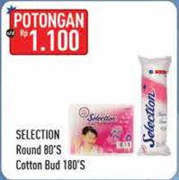 Promo Harga SELECTION SELECTION Round Facial Cotton/Cotton Bud  - Hypermart