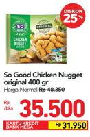 Promo Harga SO GOOD Chicken Nugget Original 400 gr - Carrefour